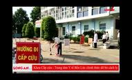 Long An: Khoa Cấp cứu - Trung tâm Y tế Bến Lức chính thức dỡ bỏ cách ly