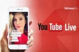 YouTube trao quyền phát trực tiếp video cho các nhà sáng tạo