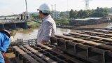 Quyết tâm đến 08/12/2017 hoàn thành gác dầm sửa chữa cầu Tân An 1
