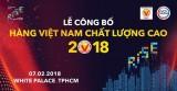 Trao danh hiệu Hàng Việt Nam chất lượng cao 2018 cho 640 doanh nghiệp
