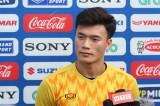 """Thủ môn Bùi Tiến Dũng: """"Tuyển U-23 Việt Nam quyết vượt qua Thái Lan và Indonesia"""""""