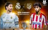 """Real Madrid - Atletico Madrid: Triều đại """"Zidane 2.0"""" đi tìm danh hiệu đầu tiên"""