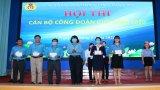 Liên đoàn Lao động tỉnh Long An tổ chức Hội thi Cán bộ Công đoàn giỏi năm 2020