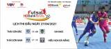 Lịch thi đấu Giải Futsal HDBank VĐQG 2021 hôm nay 27/4