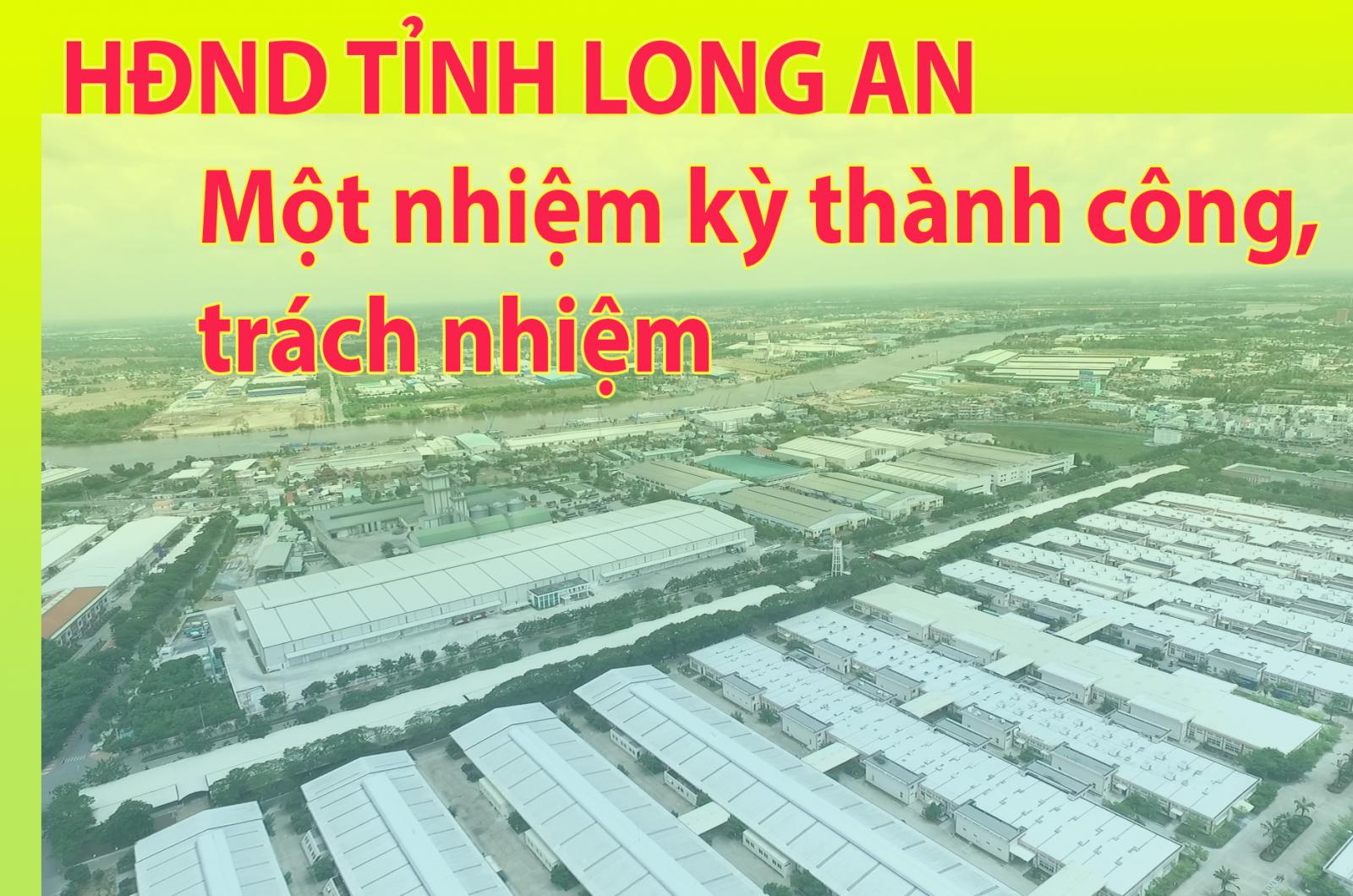 HĐND tỉnh Long An - Một nhiệm kỳ thành công, trách nhiệm