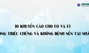Thứ trưởng Bộ Y tế Nguyễn Trường Sơn đưa ra 10 khuyến cáo hướng dẫn F0 và F1 cách ly tại nhà