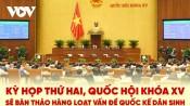 Kỳ họp thứ Hai, Quốc hội khóa XV bàn thảo những vấn đề gì?